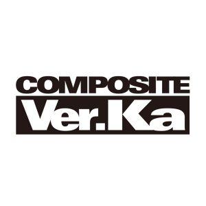 COMPOSITE ver.Ka ※画像の転載はお断りいたします。