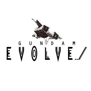 GUNDAM EVOLVE ※画像の転載はお断りいたします。